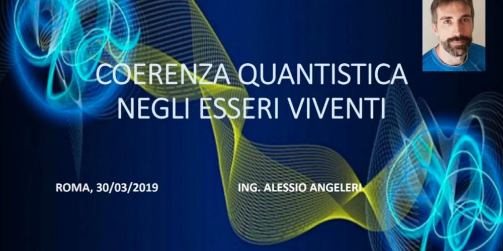 Coerenza quantistica negli essere viventi – Ing. Alessio Angeleri